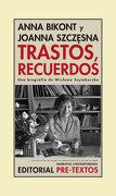 Trastos, Recuerdos: Una Biografía de Wislawa Szymborska - Anna Bikont,Joanna Szczesna - Pre-Textos