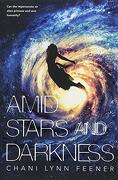 Amid Stars and Darkness (The Xenith Trilogy) (libro en Inglés) - Chani Lynn Feener - Square Fish