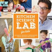 Kitchen Science lab for Kids: 52 Family Friendly Experiments From Around the House (Lab Series) (libro en inglés) - Liz Lee Heinecke - Quarry Books