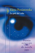 Piel del Cielo la - Elena Poniatowska - Alfaguara