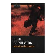 Nombre de Torero - Luis Sepúlveda - Tusquets