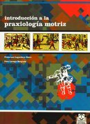 Introduccion a la Praxiologia Motriz - Francisco Lagardera Otero,Pere Lavega Burgués - Paidotribo