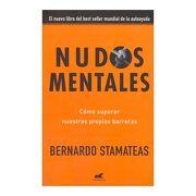 Nudos Mentales Como Superar Nuestras Propias Barreras (Rustico) - Bernardo Stamateas - Vergara