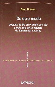 """portada De Otro Modo: Lectura de """"de Otro Modo que ser o más Allá de la Esencia"""", de Emmanuel Lévinas"""