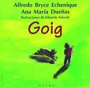 Goig - Alfredo Bryce Echenique,Ana María Dueñas - Peisa Infantil