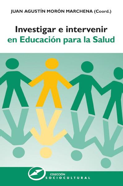 Investigar e intervenir en educación para la salud (sociocultural) juan agustín morón marchena