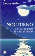 Nocturno: Un Viaje en Busca de la luz de la Luna (Ático de los Libros) - James Attlee - Ático De Los Libros