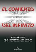 El Comienzo del Infinito: Explicaciones que Transforman el Mundo - David Deutsch - Ediciones De Intervención Cultural