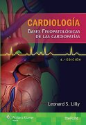 Cardiología. Bases Fisiopatológicas de las Cardiopatías - Leonard Lilly - Lippincott Williams And Wilkins