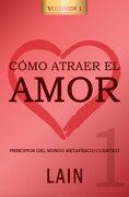 Cómo Atraer el Amor 1 - Laín García Calvo - García Calvo, Laín