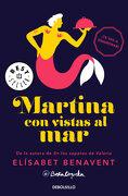 Martina con Vistas al mar (Horizonte Martina 1) - Elísabet Benavent - Debolsillo