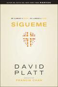 Sígueme: Un Llamado a Morir. Un Llamado a Vivir - David Platt - Tyndale