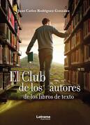 El Club de los Autores de los Libros de Texto - Juan Carlos Rodríguez González - Letrame