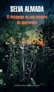 Desapego es una Manera de Querenos, el - Selva Almada - Literatura Random House