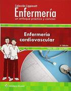 Colección Lippincott Enfermería. Un Enfoque Práctico y Conciso: Enfermería Cardiovascular - Laura Willis - Lippincott Williams & Wilkins