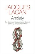 Anxiety: The Seminar of Jacques Lacan, Book x (libro en inglés) - Jacques Lacan - Polity Press