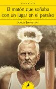El Matón que Soñaba con un Lugar en el Paraíso - Jonas Jonasson - Publicaciones Y Ediciones Salamandra S.A.