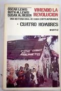 Viviendo la revolución: Una historia oral de Cuba contemporánea: Cuatro hombres
