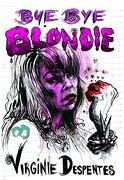 Bye bye Blondie (libro en inglés) - Virginie Despentes - The Feminist Press At Cuny