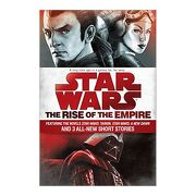 The Rise of the Empire: Star Wars: Featuring the Novels Star Wars: Tarkin, Star Wars: A new Dawn, and 3 All-New Short Stories (libro en Inglés) - John Jackson Miller - Del Rey