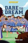 Superkicks: Dare to Dream (libro en inglés)