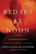 Red sky at Noon: A Novel (The Moscow Trilogy) (libro en inglés)