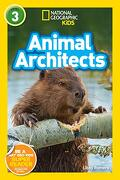 National Geographic Readers: Animal Architects (L3) (National Geographic Kids Readers, Level 3) (libro en Inglés) - Libby Romero - Natl Geographic Soc