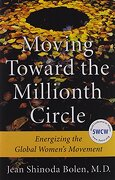 Moving Toward the Millionth Circle: Energizing the Global Women's Movement (libro en inglés) - Jean Shinoda, M. D. Bolen - Conari Pr