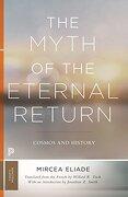 The Myth of the Eternal Return: Cosmos and History (Mythos: The Princeton (libro en Inglés) - Mircea Eliade - Princeton University Press