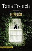 Intrusión (Adn) (Adn Alianza de Novelas) - Tana French - Alianza Editorial