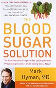 The Blood Sugar Solution: The Ultrahealthy Program for Losing Weight, Preventing Disease, and Feeling Great Now! (libro en Inglés) - Mark Hyman M.D. - Little Brown & Co Inc