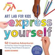 Art lab for Kids: Express Yourself!  52 Creative Adventures to Find Your Voice Through Drawing, Painting, Mixed Media, and Sculpture (Lab Series) (libro en inglés)