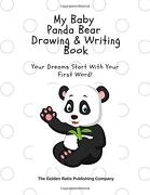 My Baby Panda Bear Drawing & Writing Book: Your Dreams Start With the First Word! (my Little Baby Animals) (libro en inglés)