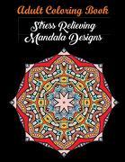 Adult Coloring Book: Stress Relieving Mandala Designs: Mandala Coloring Book (Stress Relieving Designs) (libro en inglés)