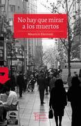 No hay que Mirar a los Muertos - Electorat Mauricio - Tajamar Editores