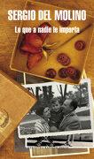 Lo que a Nadie le Importa - Sergio Del Molino - Literatura Random House