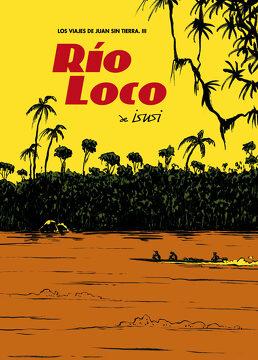 portada Rio Loco: Los Viajes de Juan sin Tierra, iii