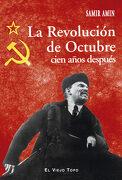 La Revolución de Octubre Cien Años Después (Ensayo) - Samir Amin - Ediciones De Intervención Cultural