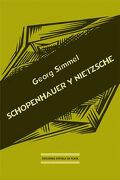 Schopenhauer y Nietzsche - Georg Simmel - Ediciones Espuela De Plata
