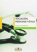 Vocación, Medicina y Ética (Cátedra de Bioética) - Santiago Álvarez Montero - Universidad Pontificia Comillas