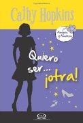 1 - Quiero ser Otra - Amigas y Amores (libro en Inglés) - Cathy Hopkins - Vergara Y Riba
