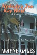 Nobody's inn key West: A Place to die for (Bric Wahl) (libro en inglés)