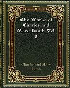 The Works of Charles and Mary Lamb Vol. 6 (libro en inglés)