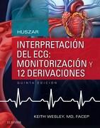 Huszar. Interpretación del Ecg. Monitorización y 12 Derivaciones - 5ª Edición - Keith Wesley Md - Elsevier