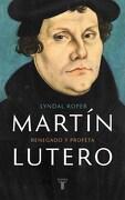 Martín Lutero - Lyndal Roper - TAURUS