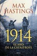 1914 el año de la Catastrofe - Max Hastings - Critica