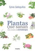 Plantas que Sanan - Sylvia Galleguillos - Grijalbo