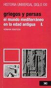 Historia Universal el Mundo Mediterraneo en la Edad Antigua - Griegos y Persas Volumen 5 - Herman Benetson - Siglo Xxi