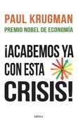 Acabemos ya con Esta Crisis! - Krugman Paul - Critica