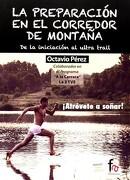 La Preparacion en el Corredor de Montaña - Octavio Perez - Formacion Alcalá S.L.